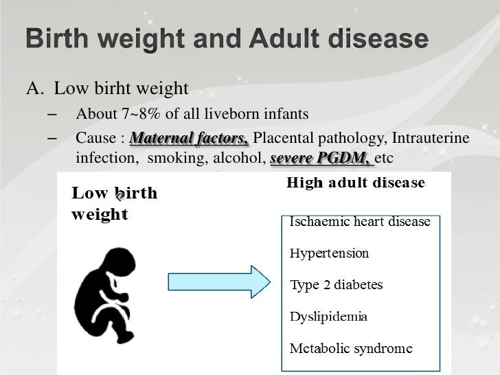 • Offspring of diabetic mothers  – Depend on the severity of diabetes      • Good control : nomalize fetal growth      • P...