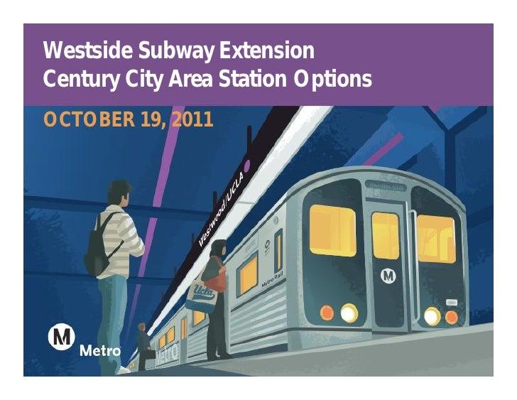 Westside Subway ExtensionCentury City Area Station OptionsOCTOBER 19, 2011