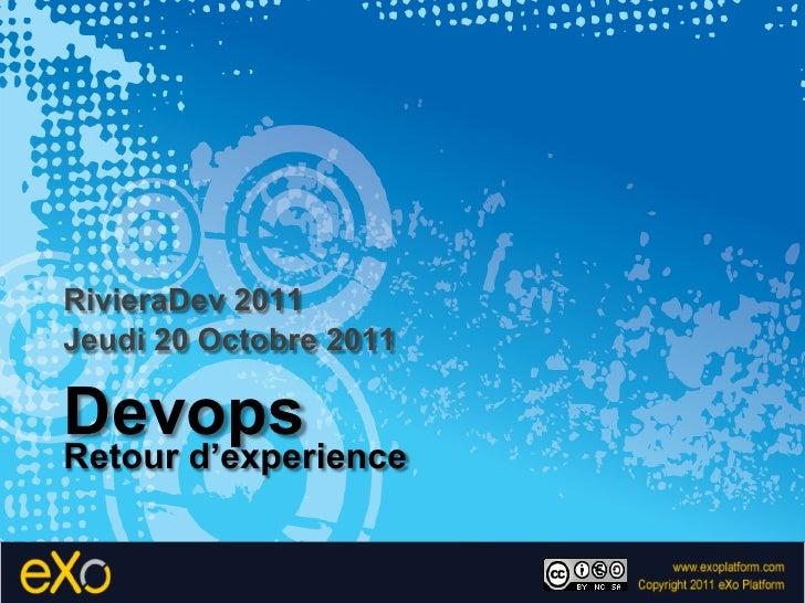 RivieraDev 2011Jeudi 20 Octobre 2011DevopsRetour d'experience