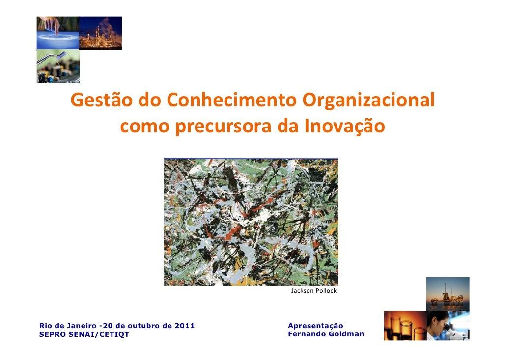 Gestão do Conhecimento Organizacional            como precursora da Inovação                                        Jackso...