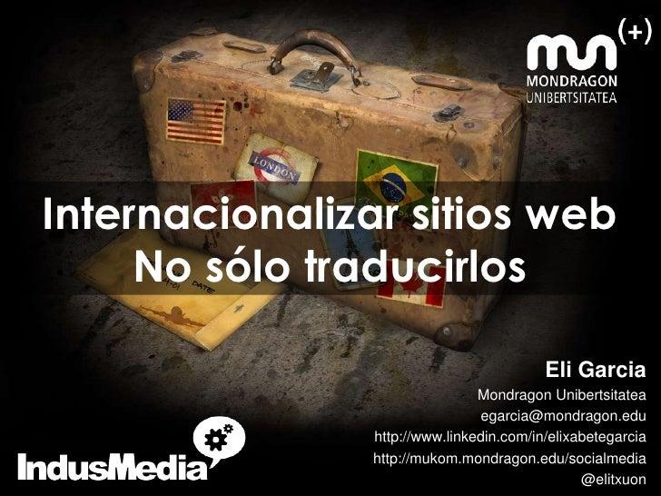 Internacionalizar sitios web     No sólo traducirlos                                          Eli Garcia                  ...