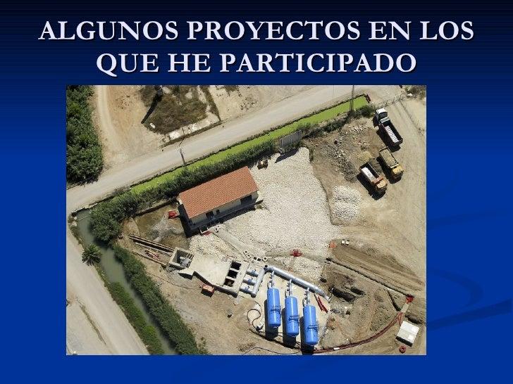 ALGUNOS PROYECTOS EN LOS QUE HE PARTICIPADO