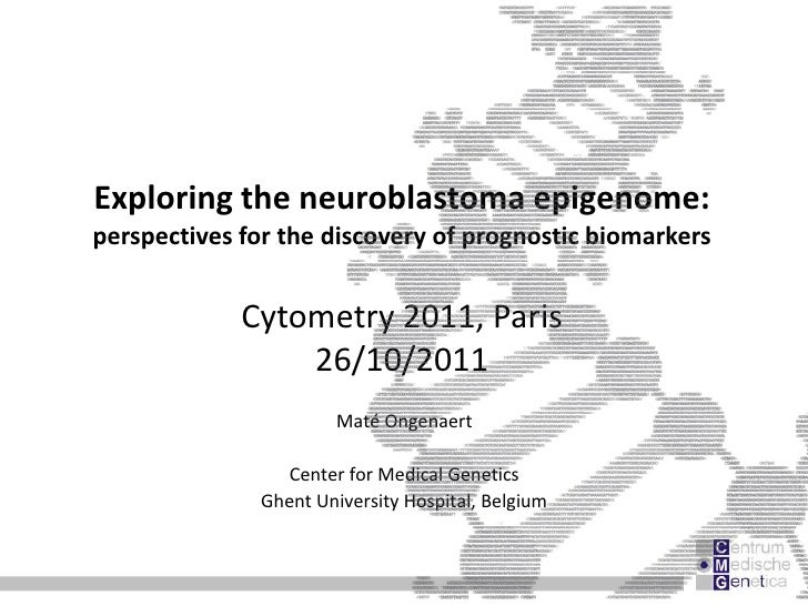 Exploring the neuroblastoma epigenome:perspectives for the discovery of prognostic biomarkers             Cytometry 2011, ...