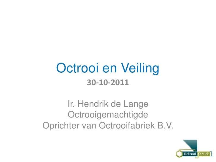 Octrooi en Veiling           30-10-2011      Ir. Hendrik de Lange      OctrooigemachtigdeOprichter van Octrooifabriek B.V.