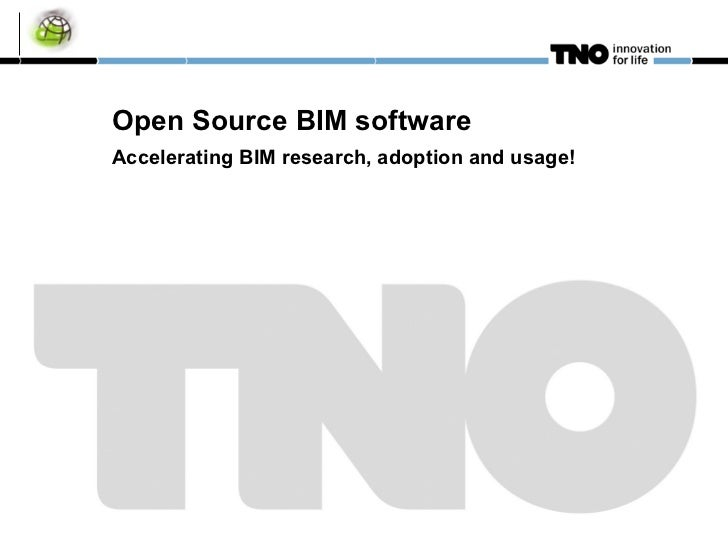 Open Source BIM software Accelerating BIM research, adoption and usage!