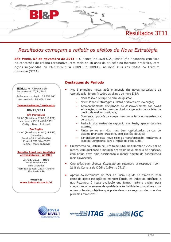 Resultados 3T11  Resultados começam a refletir os efeitos da Nova EstratégiaSão Paulo, 07 de novembro de 2011 – O Banco In...