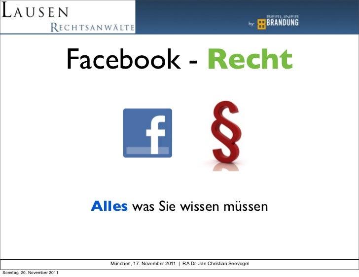 Facebook - Recht                              Alles was Sie wissen müssen                                München, 17. Nove...
