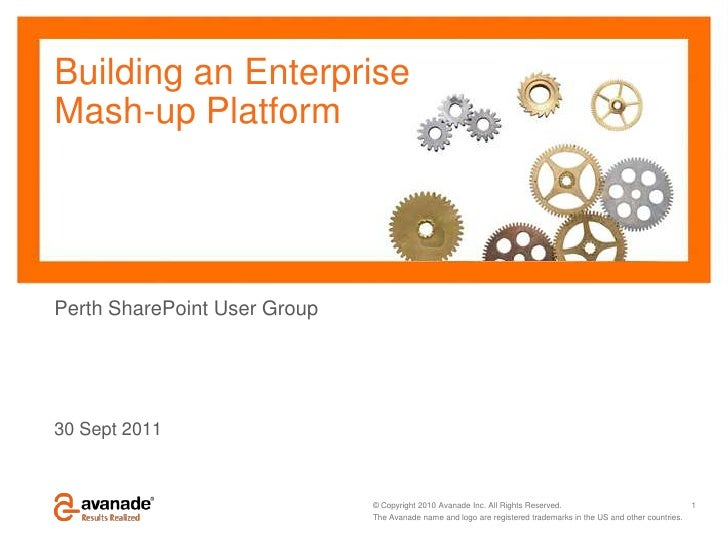 Building an EnterpriseMash-up Platform<br />Perth SharePoint User Group<br />30 Sept 2011<br />1<br />