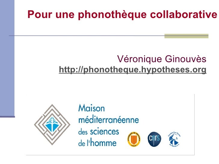 Pour une phonothèque collaborative AFAS 2011-06-17 Véronique Ginouvès http://phonotheque.hypotheses.org
