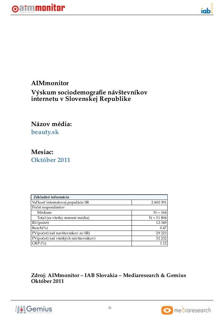 AIMmonitorVýskum sociodemografie návštevníkovinternetu v Slovenskej RepublikeNázov média:beauty.skMesiac:Október 2011 Zákla...