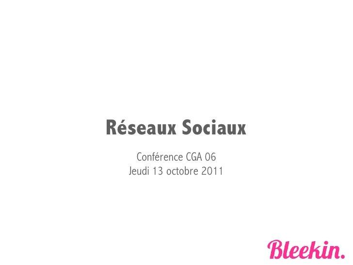 Réseaux Sociaux    Conférence CGA 06  Jeudi 13 octobre 2011
