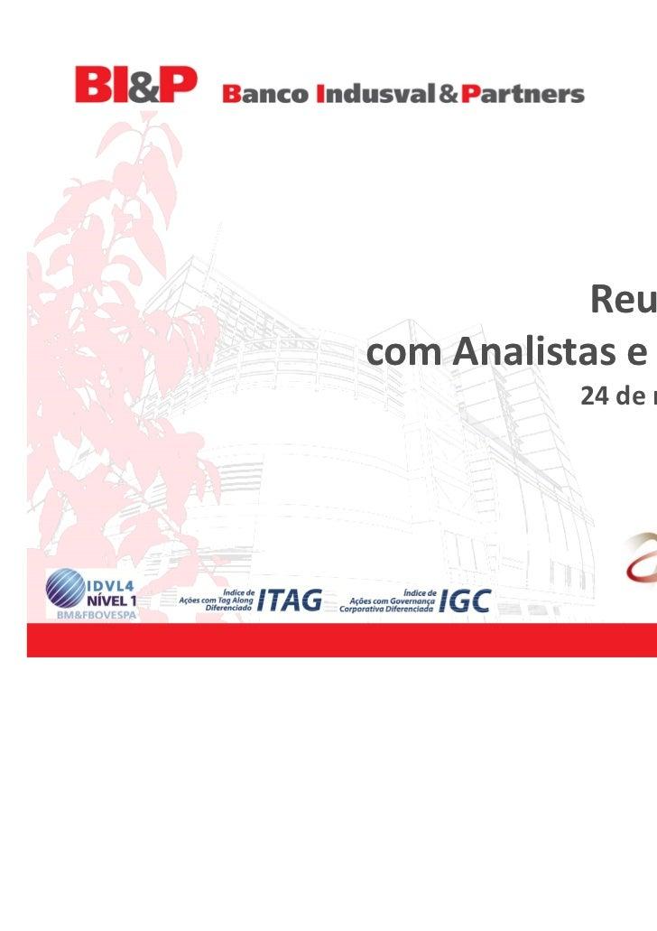 Reunião Públicacom Analistas e Investidores           24 de novembro de 2011