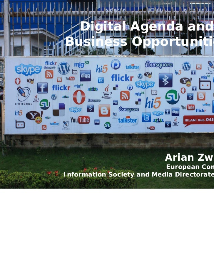 Digital Agenda andBusiness Opportunities                           Arian Zwegers                           European Commis...