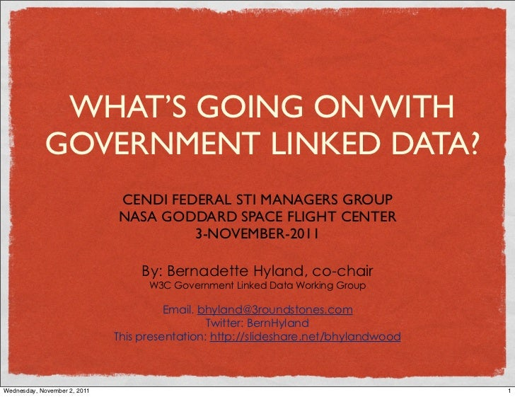 WHAT'S GOING ON WITH            GOVERNMENT LINKED DATA?                              CENDI FEDERAL STI MANAGERS GROUP     ...