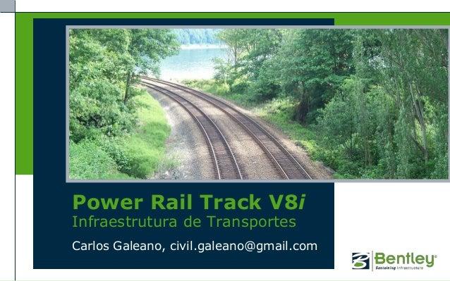 Power Rail Track V8iInfraestrutura de TransportesCarlos Galeano, civil.galeano@gmail.com