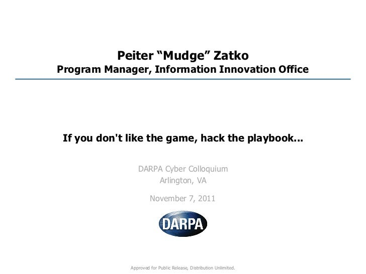 """Peiter """"Mudge"""" ZatkoProgram Manager, Information Innovation Office If you dont like the game, hack the playbook...        ..."""