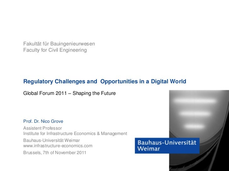 Fakultät für BauingenieurwesenFaculty for Civil EngineeringRegulatory Challenges and Opportunities in a Digital WorldGloba...