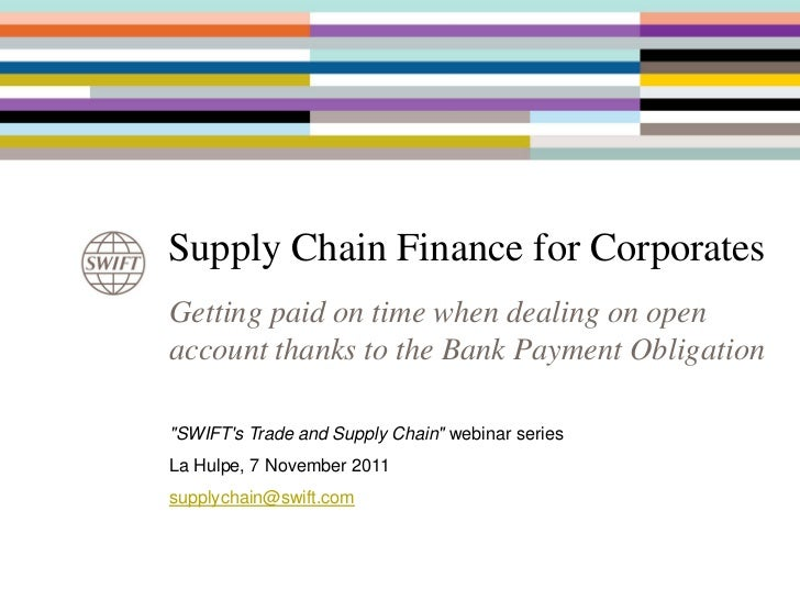 "Supply Chain Finance for CorporatesGetting paid on time when dealing on openaccount thanks to the Bank Payment Obligation""..."