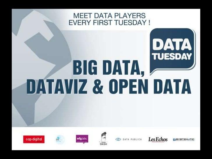 Data TuesdayIntroduction      –   Bruno Le Dantec (ICT Labs)      –   François Bancilhon (Data Publica)      –   Gilles Ba...