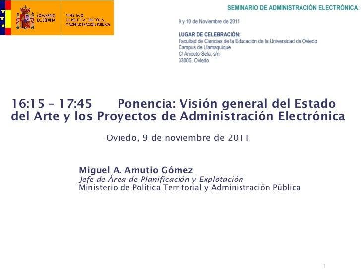16:15 – 17:45     Ponencia: Visión general del Estadodel Arte y los Proyectos de Administración Electrónica               ...