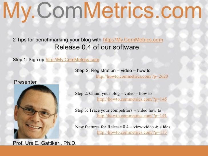 My.ComMetrics.comComMetrics  2 Tips for benchmarking your blog with http://My.ComMetrics.com                     Release 0...