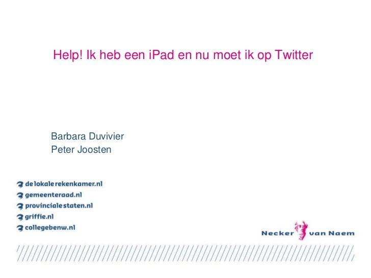 Help! Ik heb een iPad en nu moet ik op Twitter Barbara Duvivier Peter Joosten