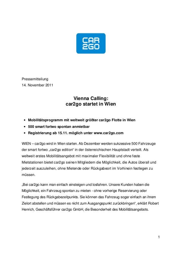Pressemitteilung14. November 2011                               Vienna Calling:                            car2go startet ...