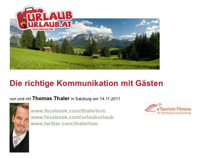 Die richtige Kommunikation mit Gästen von und mit  Thomas Thaler  in  Salzburg am 14.11.2011 www.facebook.com/thalertom ww...