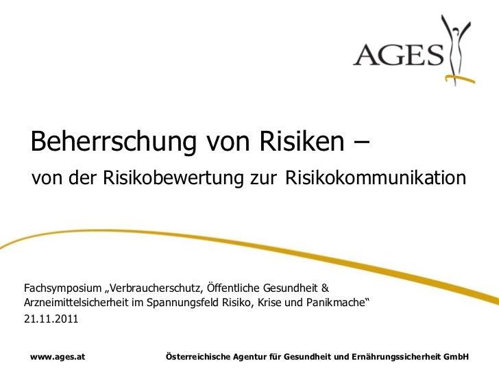 """Beherrschung von Risiken – von der Risikobewertung zur RisikokommunikationFachsymposium """"Verbraucherschutz, Öffentliche Ge..."""