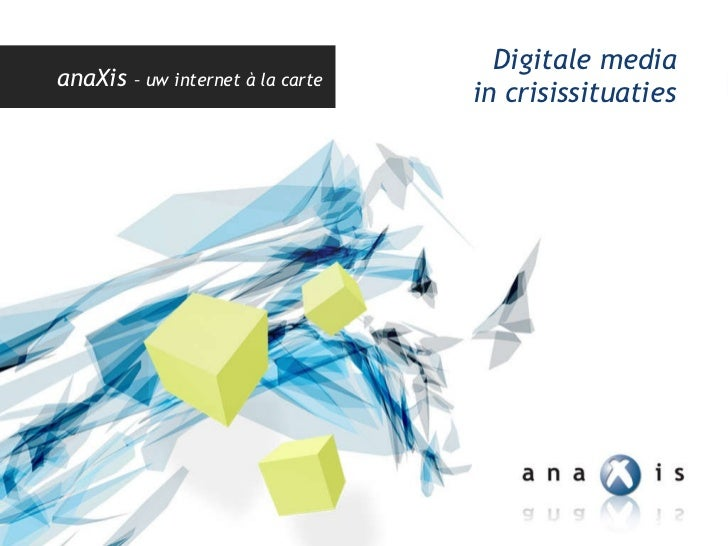 anaXis  – uw internet à la carte Digitale media in crisissituaties