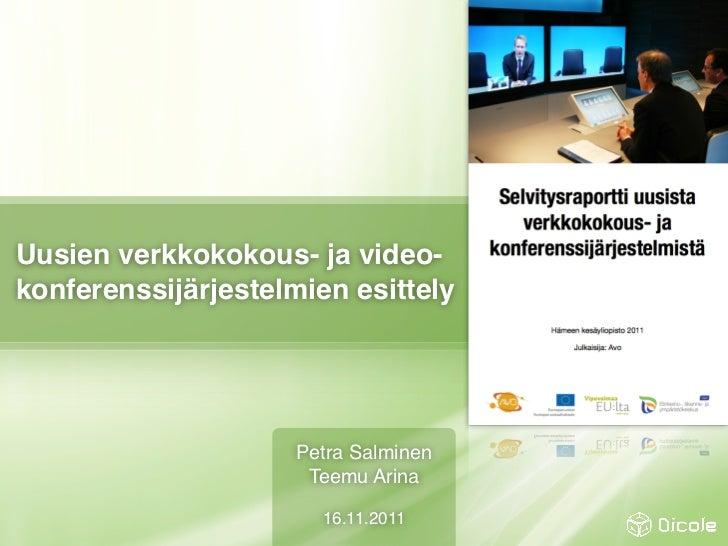 Uusien verkkokokous- ja video-konferenssijärjestelmien esittely                     Petra Salminen                      Te...