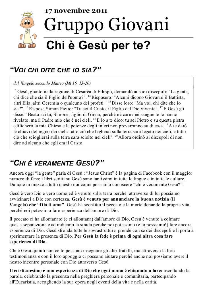 """17 novembre 2011                  Gruppo Giovani                   Chi è Gesù per te?""""VOI CHI DITE CHE IO SIA?""""  dal Vange..."""