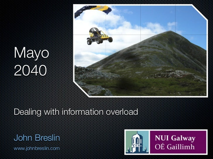 Mayo2040Dealing with information overloadJohn Breslinwww.johnbreslin.com