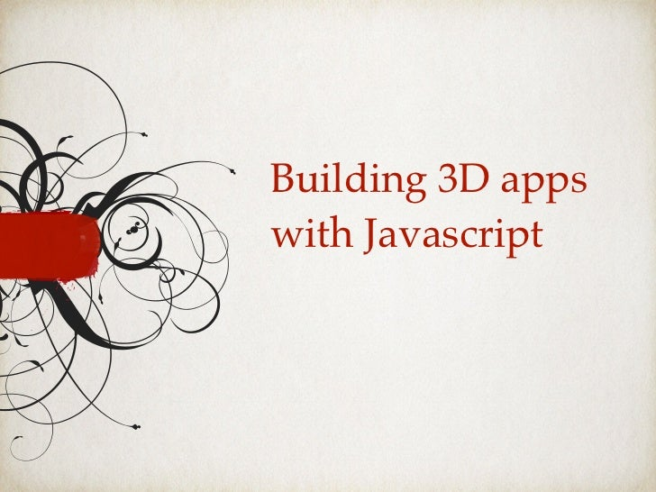 Building 3D appswith Javascript
