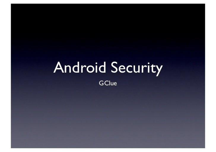 Android Security      GClue