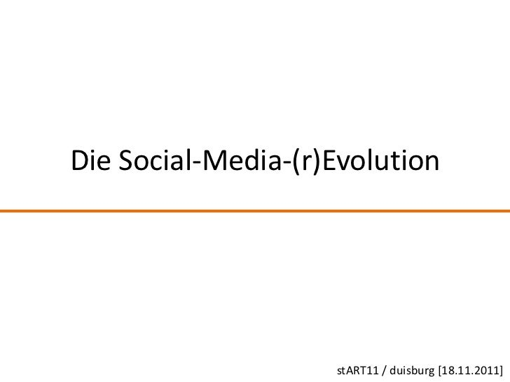 Die Social-Media-(r)Evolution                    stART11 / duisburg [18.11.2011]