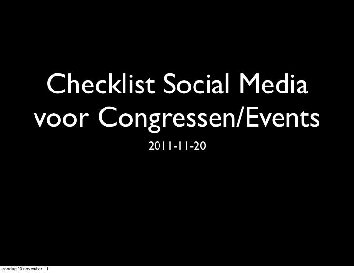 Checklist Social Media              voor Congressen/Events                        2011-11-20zondag 20 november 11