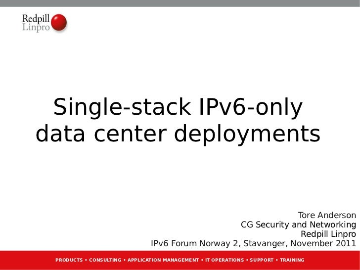 Single-stack IPv6-onlydata center deployments                                                                 Tore Anderso...