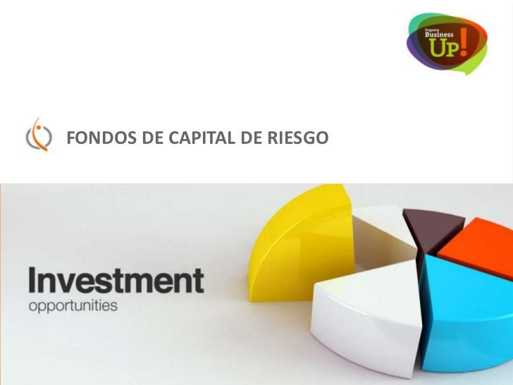 Fondos de Capital de Riesgo      GENERALIDADES           • 23 fondos vigentes a la fecha           • Muy selectivas. No in...