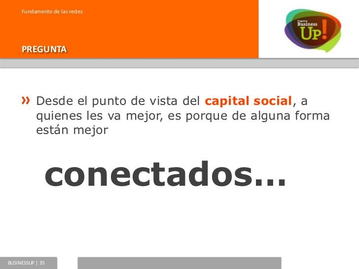 """Fundamento de las redes     CAPITAL SOCIAL          El """"capital social"""" de un individuo se          refiere al valor de te..."""