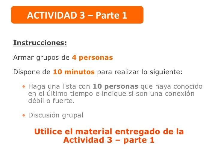 ACTIVIDAD 3 – Parte 2Instrucciones:Busque un nuevo grupo de 4 personasDispone de 10 minutos para realizar lo siguiente:  •...