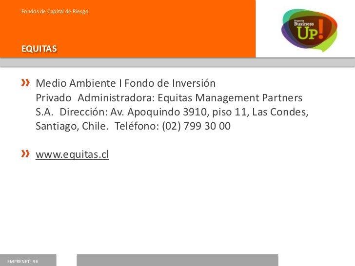 Fondos de Capital de Riesgo     GERENS           Fondo de Inversión Privado Precursor IIAdministradora:           Gerens ...