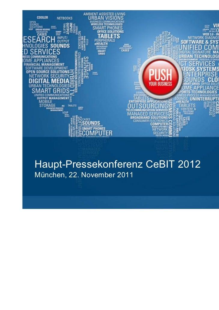 Haupt-Pressekonferenz CeBIT 2012München, 22. November 2011