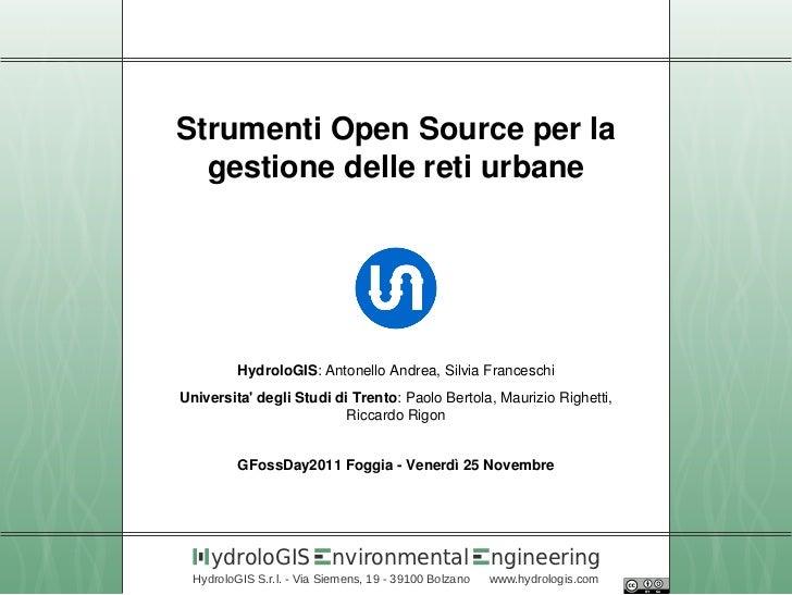 Strumenti Open Source per la  gestione delle reti urbane          HydroloGIS: Antonello Andrea, Silvia FranceschiUniversit...