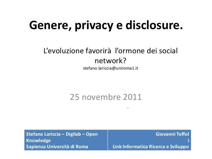 Genere, privacy e disclosure.       L'evoluzione favorirà l'ormone dei social                       network?              ...