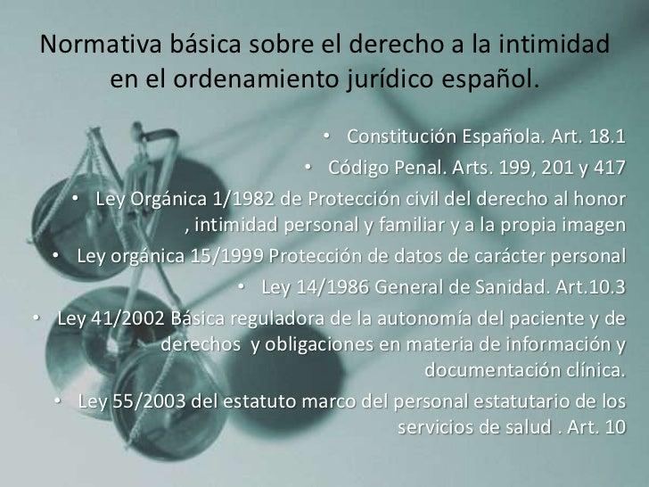 Normativa básica sobre el derecho a la intimidad    en el ordenamiento jurídico español.                                • ...