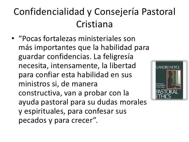 """Confidencialidad y Consejería Pastoral              Cristiana• """"Pocas fortalezas ministeriales son  más importantes que la..."""