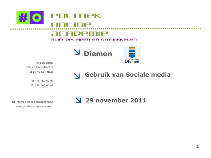 Politiek Online  Prinses Mariestraat 36 2514 KG Den Haag  T:  070 362 97 97  F : 070 345 45 41  E:  info@politiekonlineaca...