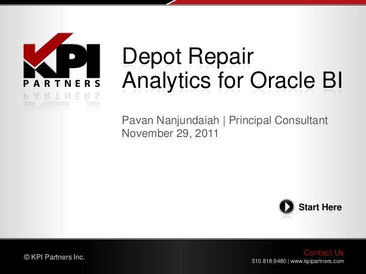 Depot Repair                      Analytics for Oracle BI                      Pavan Nanjundaiah | Principal Consultant   ...