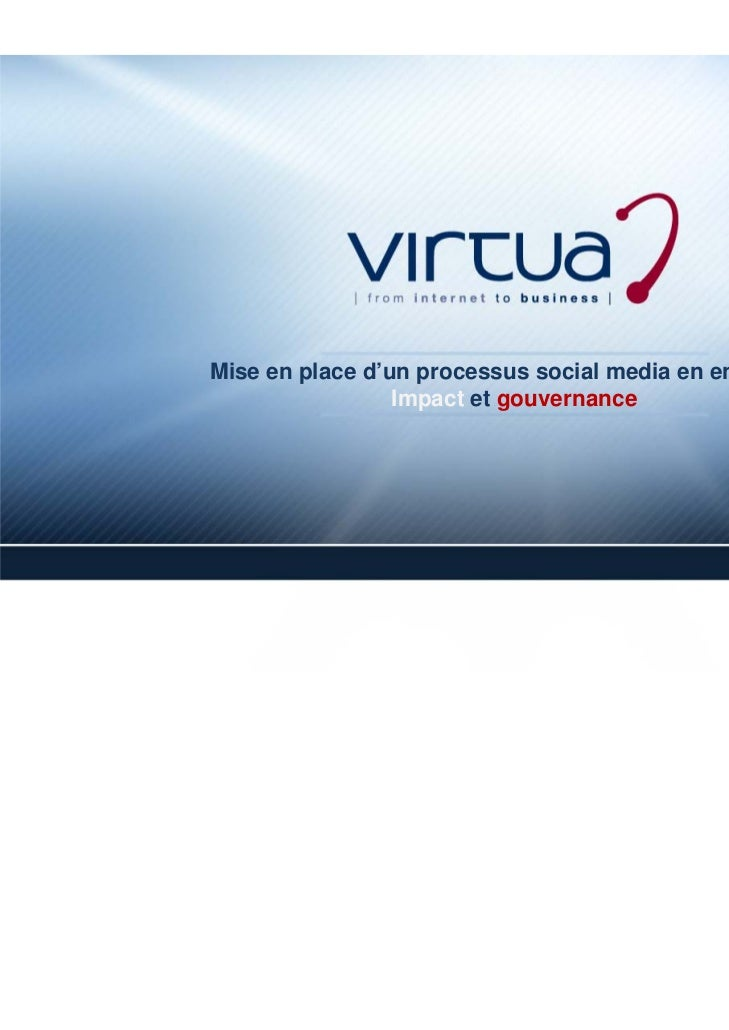 Mise en place d'un processus social media en entreprise.                 Impact et gouvernance